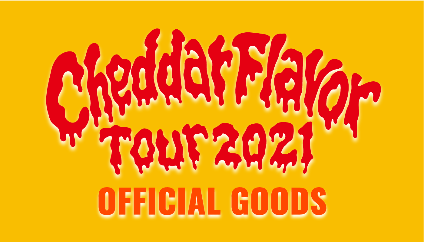 Cheddar flavor Tour 2021 OFFICIAL GOODS